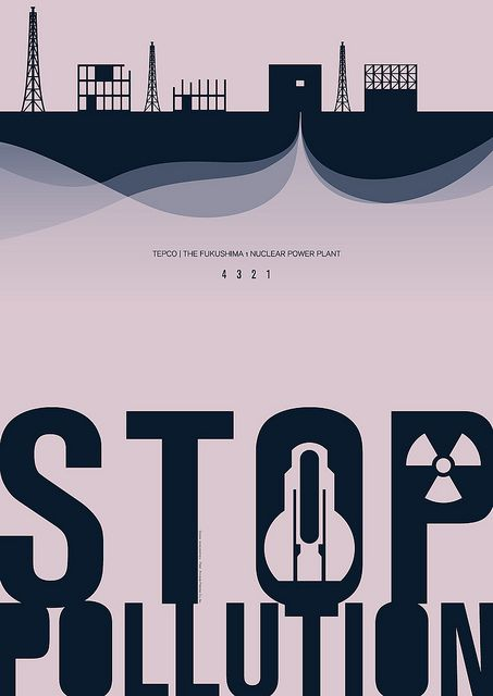 Stop pollution  Poster - TEPCO- on Flickr
